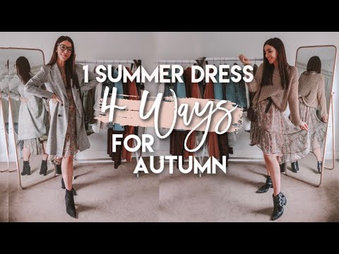 How To Style SUMMER Clothes For FALL 2019 | HOW TO WEAR 1 DRESS, 4 WAYS In-Between Seasons