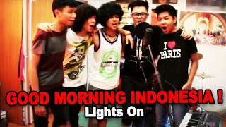 Lights On - Good Morning Indonesia! [Official Music Video Clip]