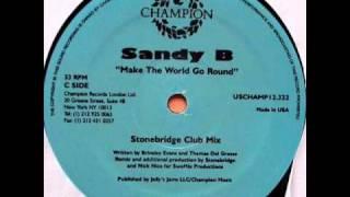 Sandy B - Make The World Go Round [Stonebridge Mix]