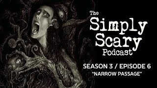 """S3E06 """"Narrow Passage"""" ― The Simply Scary Podcast ― 5 Star Rated Horror Podcast"""