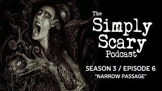"""The Simply Scary Podcast ― S3E06 ― """"Narrow Passage"""" Creepypasta Podcast"""