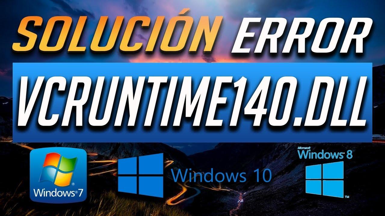 Solución al Error VCRUNTIME140.dll en Windows 10/8/7 – [Tutorial 2020]