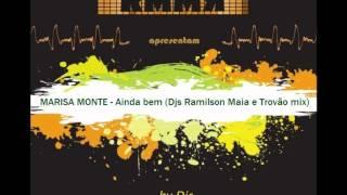 MARISA MONTE - Ainda bem (Remix by Djs Ramilson Maia e Trovão)