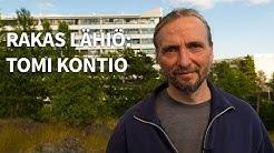 Rakas lähiö: Tomi Kontio asuu Helsingin Myllypurossa