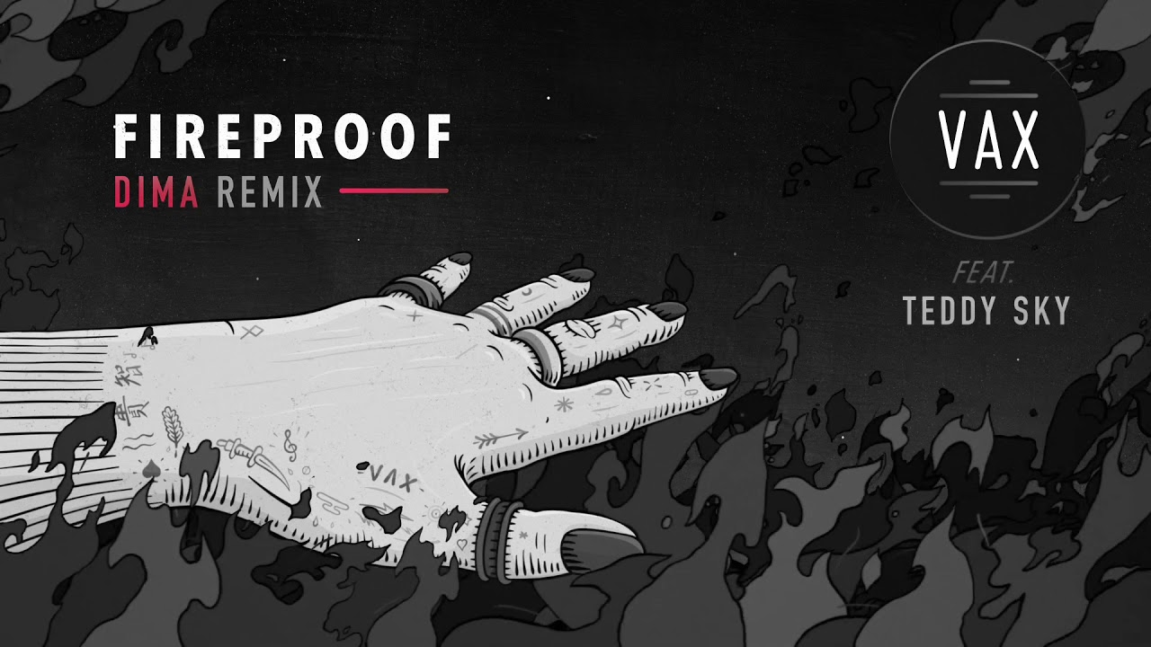 Vax Fireproof Feat Teddy Sky Dima Remix Official Audio