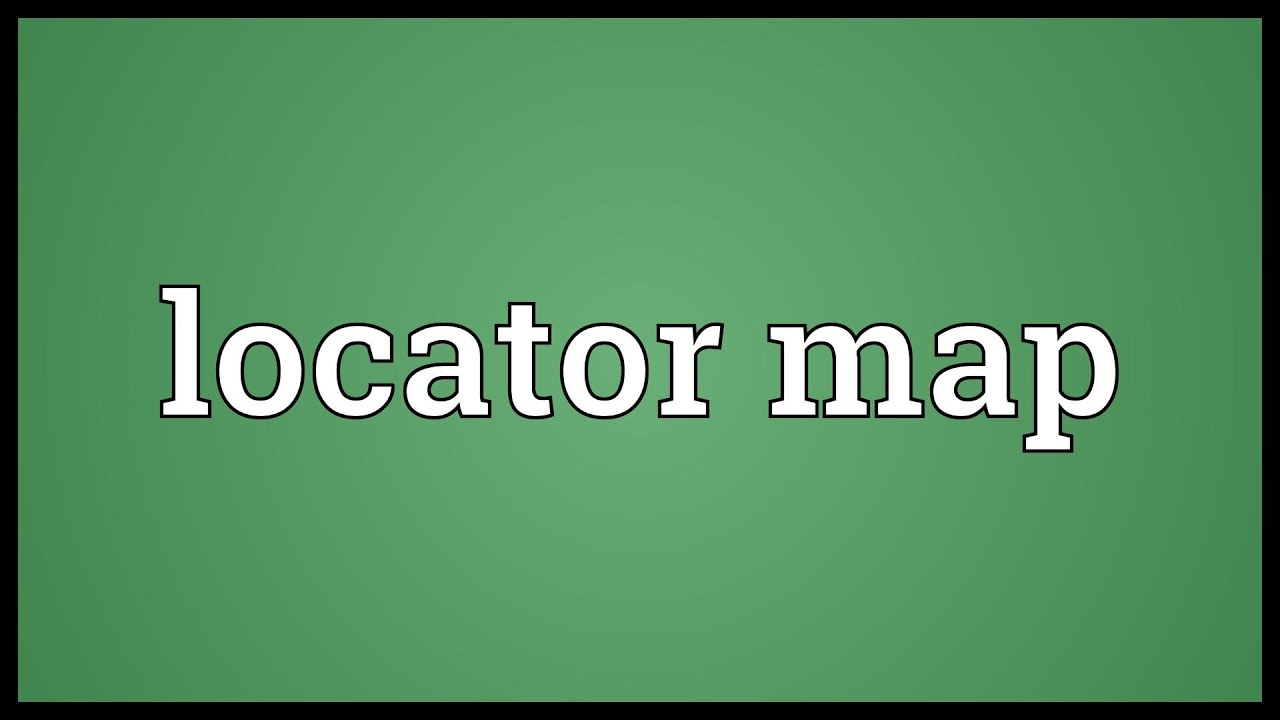 key map definition, inventory map definition, resource map definition, historical map definition, choropleth map definition, map projection definition, thematic map definition, special purpose map definition, political map definition, navigation map definition, on definition of locator map