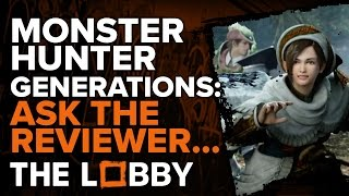 Monster Hunter Generations: Ask the Reviewer - The Lobby