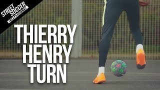 THE THIERRY HENRY TURN | Learn Street To Field Skills #7