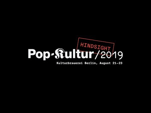 Pop-Kultur Hindsight 2019