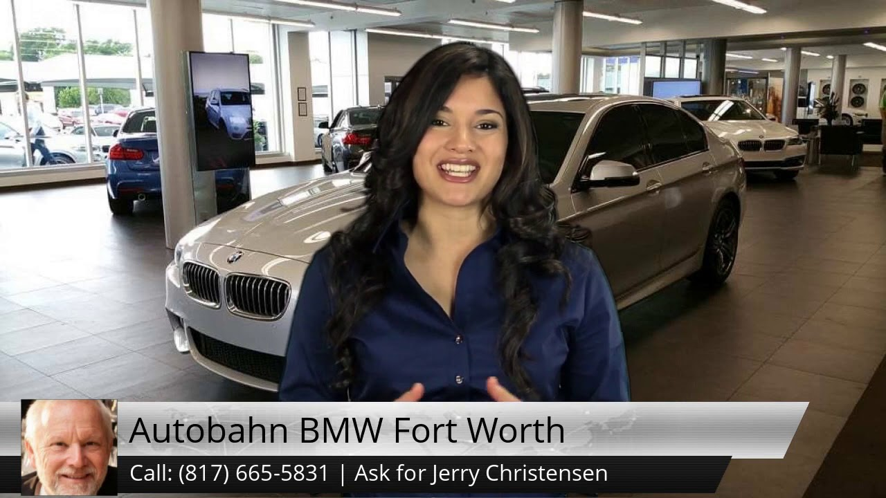 Bmw Fort Worth >> Jerry Christensen Autobahn Bmw Ft Worth Tx 5 Star Review By B Anderson