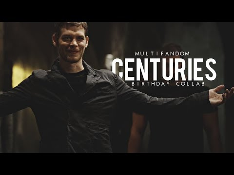 Multifandom | Centuries [Birthday Collab #1]