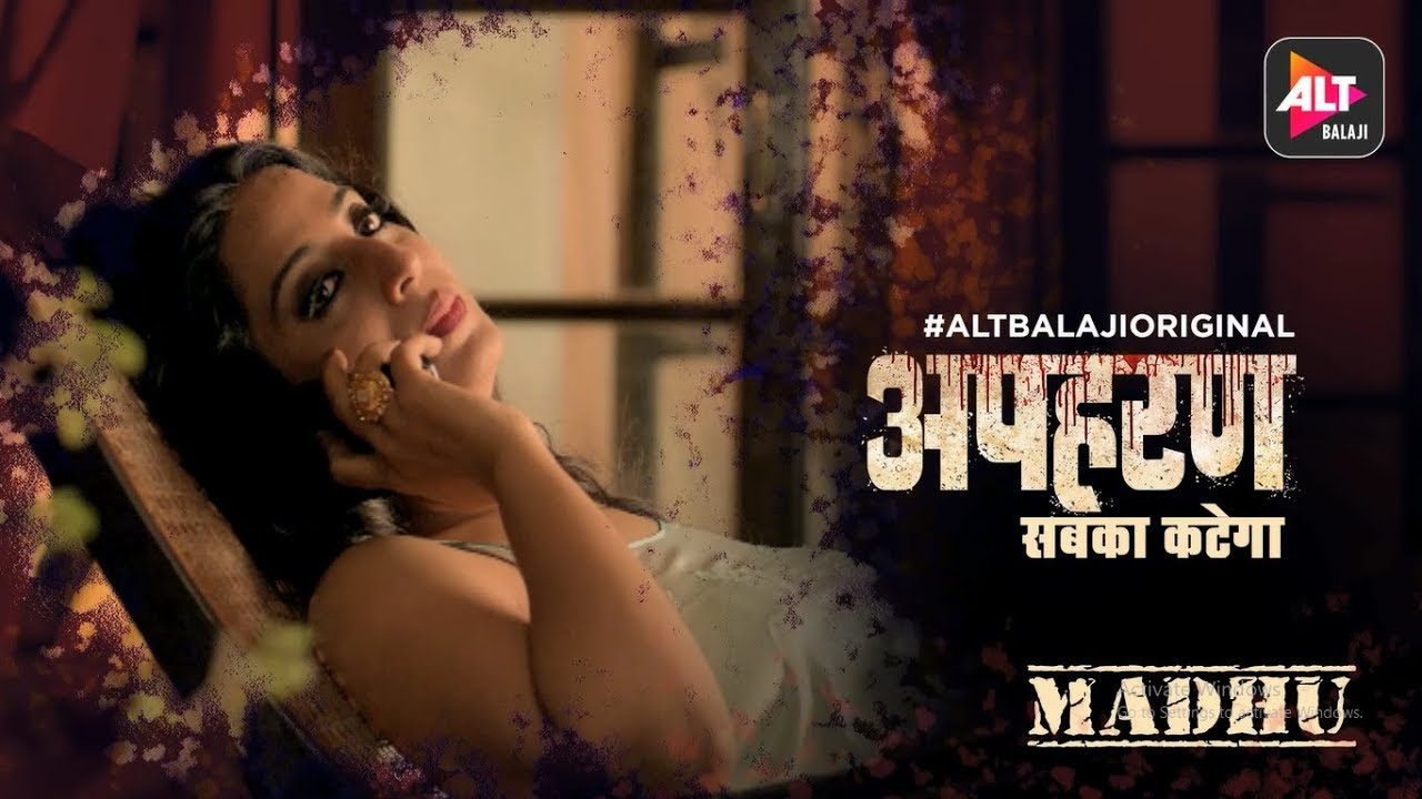 Download Apharan | Sabka Katega | Madhu Character Introduction | ALTBalaji Original