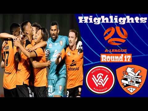 Western Sydney Wanderers Brisbane Roar Goals And Highlights