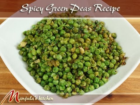 Spicy Green PeasManjulas KitchenIndian Vegetarian Recipes