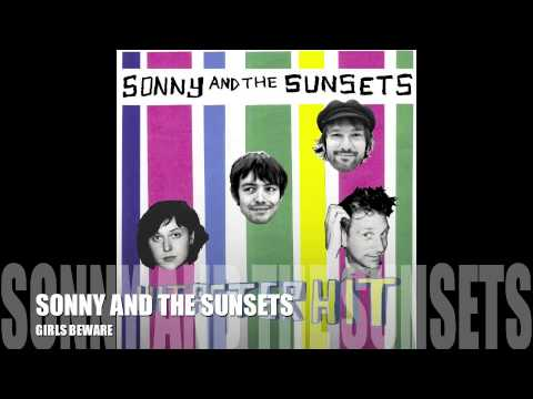 SONNY AND THE SUNSETS  -  GIRLS BEWARE