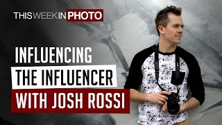 Influencing the Influencer, with Josh Rossi