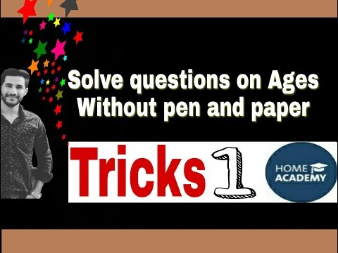 Tricks to solve questions on Ages without pen and paper part 1 by home academy