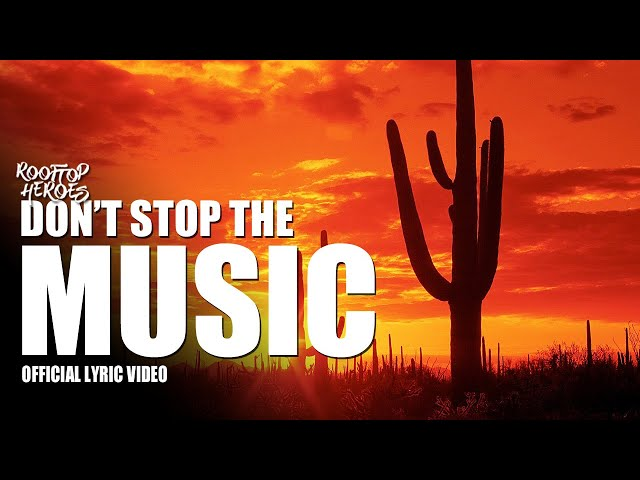 Rooftop Heroes - DON'T STOP THE MUSIC (Official Lyric Video)