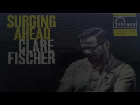 Clare Fischer Surging Ahead (Full Album)