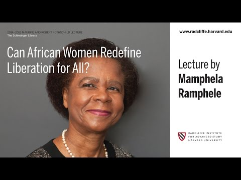 Mamphela Ramphele | Can African Women Redefine Liberation for All? || Radcliffe Institute