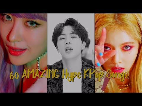 60 AMAZING Hype KPop Songs!