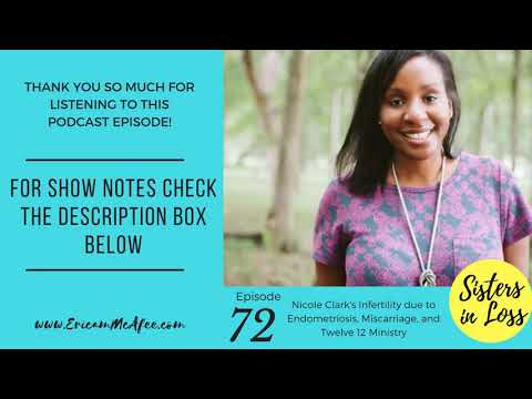 ep72---nicole-clark's-infertility-due-to-endometriosis,-miscarriage,-and-twelve-12-ministry