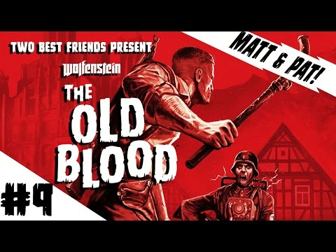 Two Best Friends Play Wolfenstein: The Old Blood (Part 9)