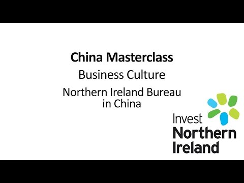 China Masterclass | Business Culture | Northern Ireland Bureau in China #1