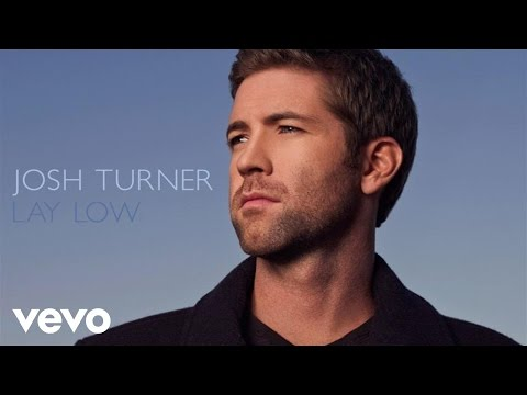 Josh Turner  Lay Low Audio