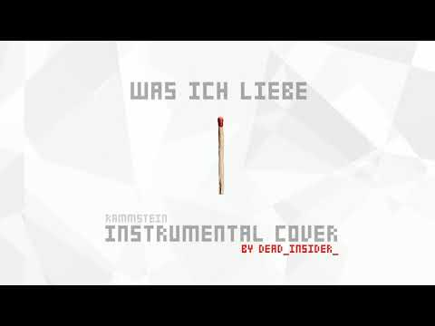 Rammstein - Was Ich Liebe (instrumental Cover) [live Version]