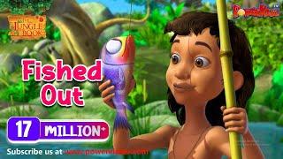 जंगल बुक सीजन 1 हिंदी में  | हिंदी कहानियां | Fished Out | Hindi Kahaniya | PowerKids TV