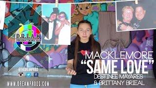 "Macklemore I ""Same Love"" I Destinee Mayares & Brieal"