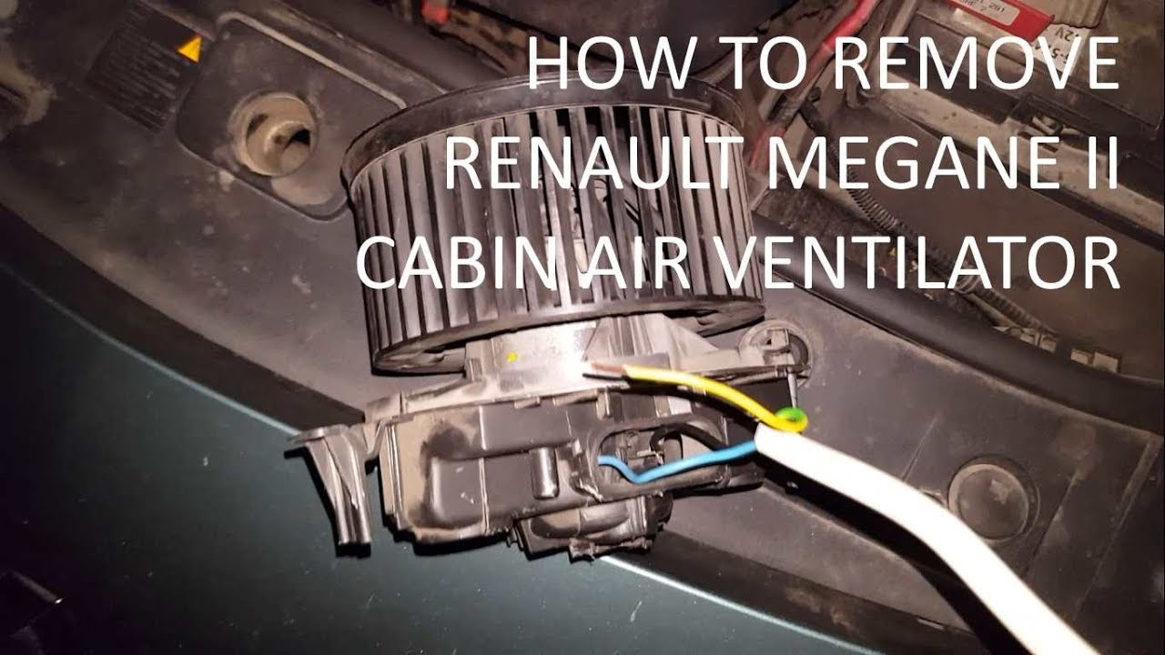 How To Remove Renault Megane 2 Cabin Air Ventilator Youtube