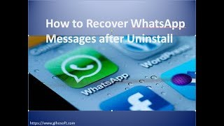 How to Recover Deleted WhatsApp Messages from Android after Uninstall
