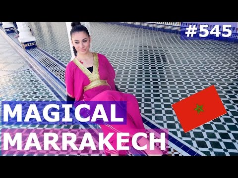 MOROCCO MARRAKECH MAGIC DAY 545| TRAVEL VLOG IV