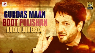 Gurdas Maan – Boot Polishan – Album  | Audio Jukebox