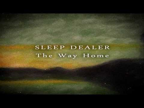 Sleep Dealer - The Way Home (Full Album)