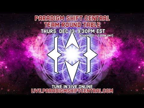 Paradigm Shift Central: Team Round Table. Dec 13, 2018. Topic: Being a Shifter