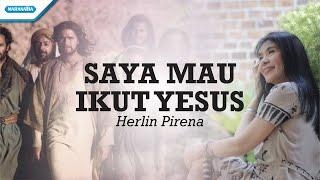 Saya Mau Ikut Yesus - Herlin Pirena (with lyric)