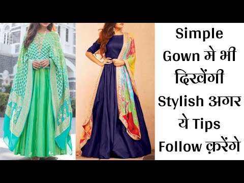 Latest Anarkali Gowns | Simple Gown Styling Ideas | Tips To Look Stylish In Simple Gown