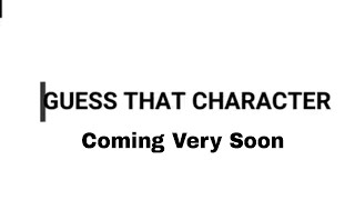 Guess The Character : Trailer (Coming Soon Roblox)