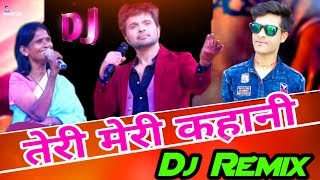 Teri meri Teri meri kahani | dj song | Renu Mohadal | Himeskh Reshammiya | Pk Remix Zonr.mp3