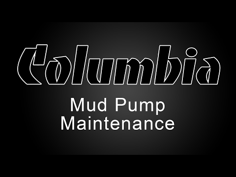 Columbia Mud Pump Maintenance Tutorial