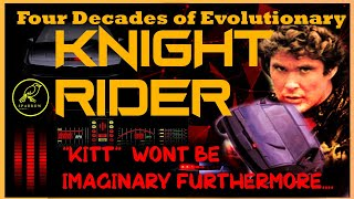 || FOUR DECADES OF EVOLUTIONARY KNIGHT RIDER ||