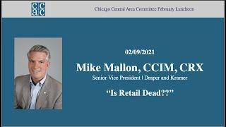 "CCAC Feb. Member Meeting, ""Is Retail Dead??"""