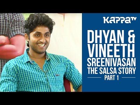 The Salsa Story ft. Dhyan & Vineeth Sreenivasan - Part 1 - Kappa TV