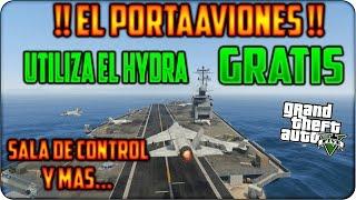 GTA 5 Online !! PARTIDA EN EL PORTAVIONES !! Utilizar Hydra GRATIS, Sala Control GTA V DLC Atracos