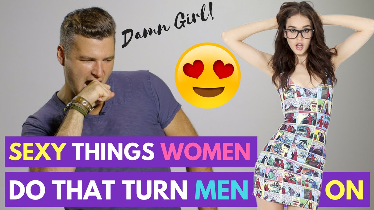 Things that turn girls on sex