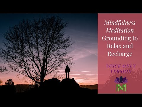 Short Grounding Meditation to Relax and Recharge--Voice Only Version