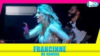 Смотреть клип Francinne - Me Namora